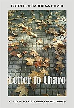Letter to Charo: (English Edition) by [Gamio, Estrella Cardona]