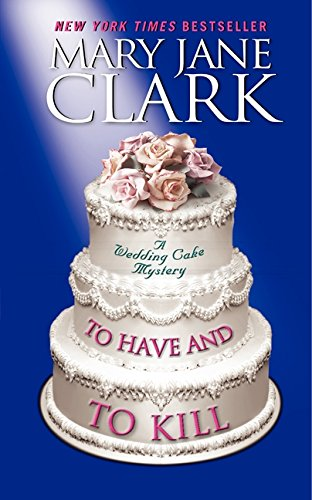 (To Have and to Kill (Piper Donovan/Wedding Cake Mysteries) )