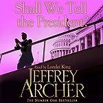 Shall We Tell the President | Jeffrey Archer