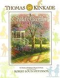 Thomas Kinkade's a Child's Garden of Verses, Thomas Kinkade and Robert Louis Stevenson, 0849977371