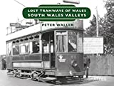 Lost Tramways: South Wales Valleys