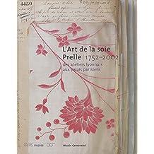 L'art de la soie Prelle, 1752-2002