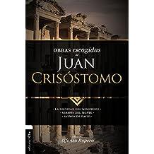 Obras escogidas de Juan Crisóstomo: La dignidad del ministerio. Sermón del Monte. Salmos de David (Colección Patristica) (Spanish Edition)