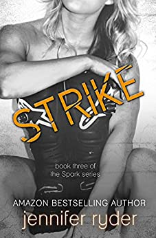 Strike: (Spark Series #3) by [Ryder, Jennifer]