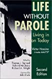 Life Without Parole : Living in Prison Today, Hassine, Victor, 1891487132
