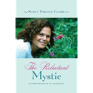 The Reluctant Mystic: Autobiography of an Awakening