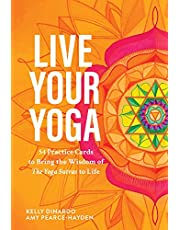 Live Your Yoga: 54 Practice Cards to Bring the Wisdom of the Yoga Sutras to Life