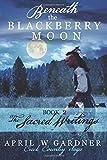 Beneath the Blackberry Moon Part 2: the Sacred Writings (Creek Country Saga) (Volume 2)