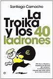 img - for La Troika y los 40 ladrones book / textbook / text book