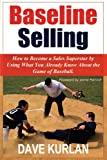 Kyпить Baseline Selling: How to Become a Sales Superstar by Using What You Already Know About the Game of Baseball на Amazon.com
