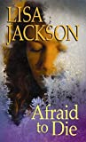 Afraid to Die, Lisa Jackson, 1611734959