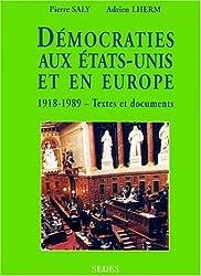 DEMOCRATIES AUX ETATS-UNIS ET EN EUROPE 1918-1989. Textes et documents