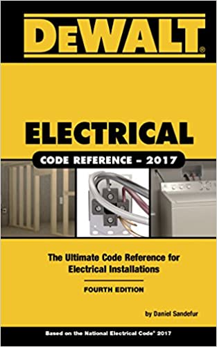 Dewalt electrical code reference based on the 2017 nec dewalt dewalt electrical code reference based on the 2017 nec dewalt series daniel sandefur ebook amazon fandeluxe Gallery