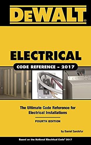 dewalt electrical code reference based on the 2017 nec dewalt rh amazon com National Electric Code Artical 90.3 National Electric Code 1971