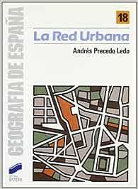 La red urbana (Geografía de España): Amazon.es: Precedo Ledo, Andres: Libros