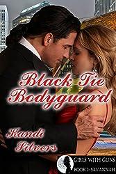 Black Tie Bodyguard: Book 1: Savannah (Girls With Guns)