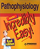 img - for Pathophysiology Made Incredibly Easy! book / textbook / text book