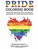 PRIDE Coloring Book: Inspiring Designs with Affirming Messages of Love and Acceptance