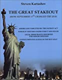 The Great Stakeout : How September 11th Changed the USA, Kartashev, Steven I., 0975282700