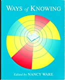 Ways of Knowing, Ware, Nancy, 0787228869