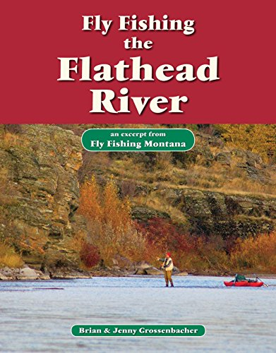 Fly Fishing the Flathead River: An Excerpt from Fly Fishing Montana