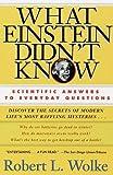 What Einstein Didn't Know, Robert L. Wolke, 0440508568