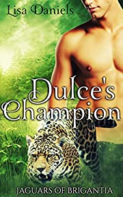 Dulce's Champion (Jaguars of Brigantia Book 1)