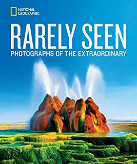 Book Cover: National Geographic Rarely Seen: Photographs of the Extraordinary