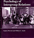 Psychology of Intergroup Relations, Stephen Worchel and William G. Austin, 0830410759