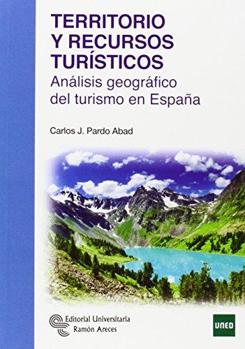 Descargar Libro Territorio Y Recursos Turísticos: Análisis Geográfico Del Turismo En España Carlos Javier Pardo Abad