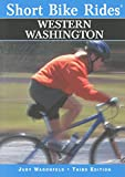 Short Bike Rides® Western Washington (Short Bike Rides Series)