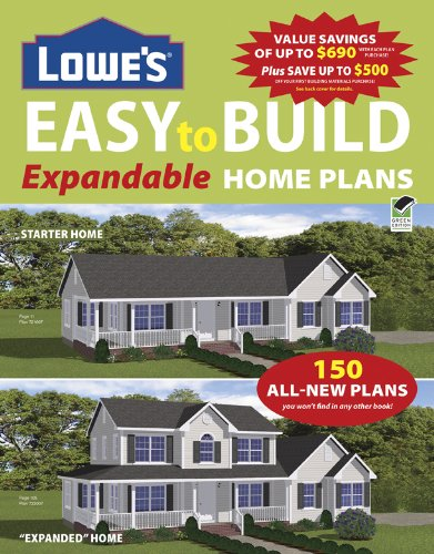 Lowe S Easy To Build Expandable Home Plans Editors Of Creative Homeowner Home Plans 9781580114677 Amazon Com Books