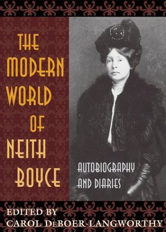 The Modern World of Neith Boyce: Autobiography and Diaries