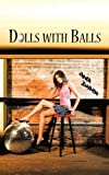 img - for Dolls with Balls by Trevor Johnston (2011-02-09) book / textbook / text book