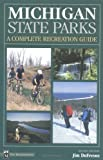 img - for Michigan State Parks: A Complete Recreation Guide book / textbook / text book