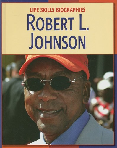 Robert L Johnson (Life Skills Biographies)