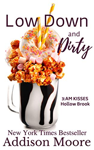 Low Down & Dirty (3:AM Kisses, Hollow Brook Book 1)