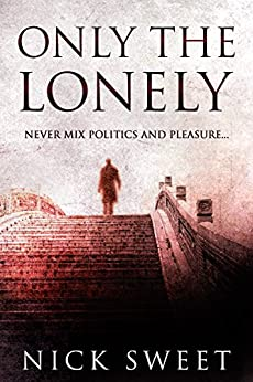 Only The Lonely by [Sweet, Nick]