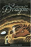 The Return of the Dragon, Rebecca Rupp, 0763623776
