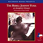 The Rebel Johnny Yuma | Andrew J. Fenady