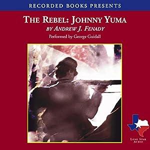 The Rebel Johnny Yuma Audiobook