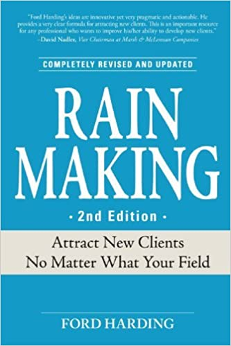 Rain Making: Attract New Clients No Matter What Your Field by Ford Harding (2008-03-01)