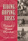 Riding, Roping, and Roses, Judy Buffington Sammons, 1932738290