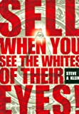 Sell When You See the Whites of Their Eyes, Klein, Steve A., 0971192804