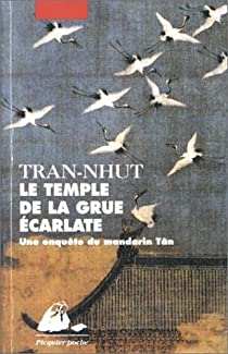 Enquête du mandarin Tân, tome 1 : Le temple de la grue écarlate par Tran-Nhut