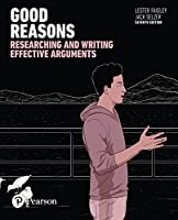 Good Reasons: Researching and Writing Effective Arguments, 7th Edition Front Cover