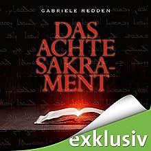 Das achte Sakrament Hörbuch von Gabriele Redden Gesprochen von: Wolfgang Wagner