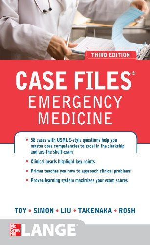 Case Files Emergency Medicine (3rd 2012) [Toy, Simon, Liu, Takenaka & Rosh]