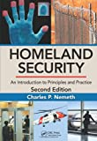 Homeland Security : An Introduction to Principles and Practice, Second Edition, Nemeth, Charles P., 1466510900