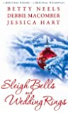 Sleigh Bells and Wedding Rings: WITH The Silver Thaw AND The Christmas Basket AND Mistletoe Marriage (Mills & Boon Special Releases)
